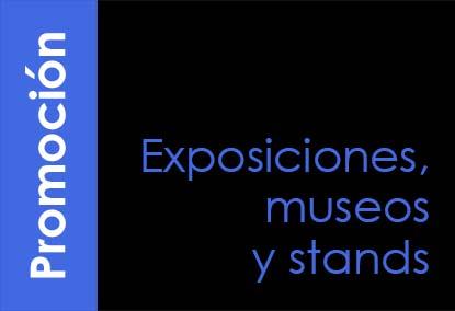 Promoción en exposiciones, museos y stands