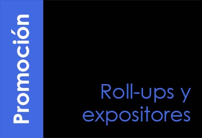 PROMOCION-roll-ups_expositores